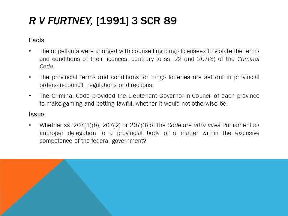 R v Furtney, [1991] 3 SCR 89 Facts.